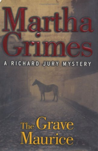 Martha Grimes The Grave Maurice