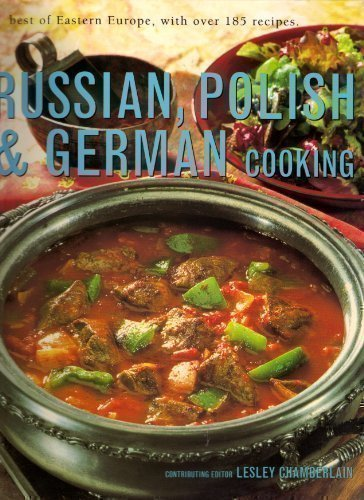Lesley Chamberlain Russian Polish & German Cooking