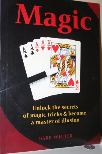 Barb Whiter Magic Unlock The Secrets Of Magic Trics & Become The Master Of Illusion