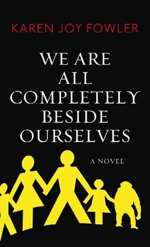 Karen Joy Fowler We Are All Completely Beside Ourselves Large Print