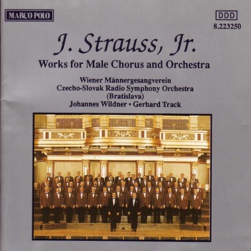 Johann Strauss Jr. Works For Male Chorus & Orch.