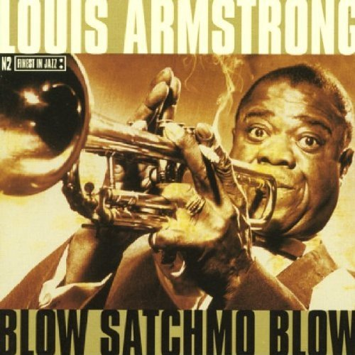 Louis Armstrong Louis Armstrong Blow Satchmo Blow