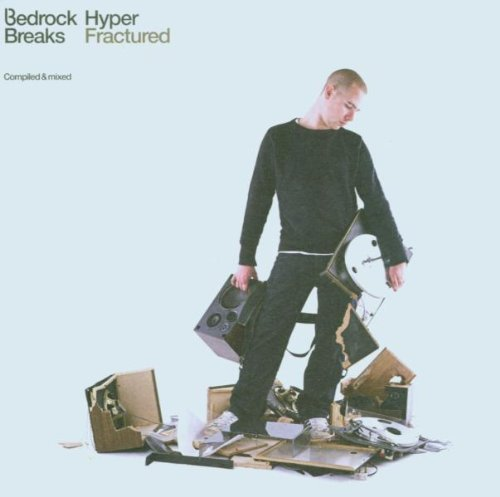 Various Artists Bedrock Breaks Fractured Compiled & Mixed Hyper