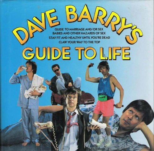 Dave Barry Dave Barry's Guide To Life