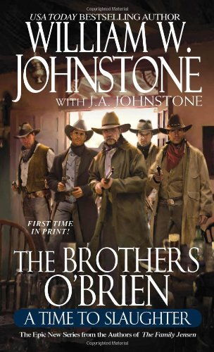 William W. Johnstone Brothers O'brien A Time To Slaughter Brothers O'brien A Time To Slaughter
