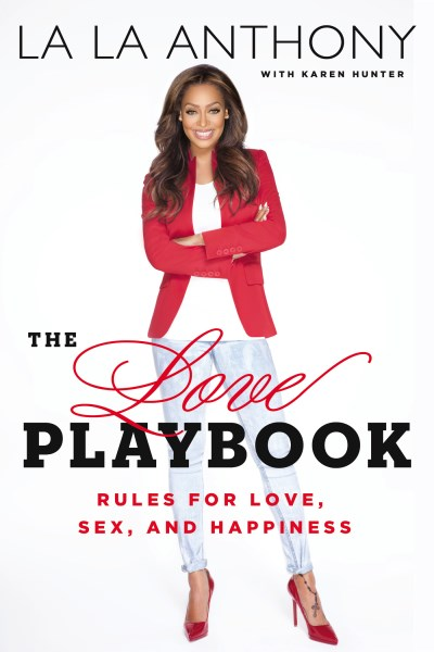 La La Anthony The Love Playbook Rules For Love Sex And Happiness