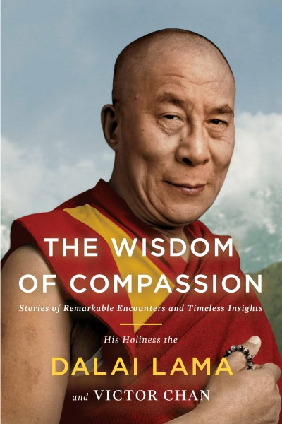 H. H. The Dalia Lama The Wisdom Of Compassion Stories Of Remarkable Encounters And Timeless Ins