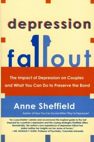 Anne Sheffield Depression Fallout The Impact Of Depression On Couples And What You