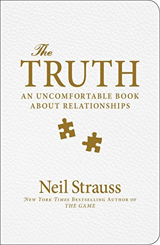 Neil Strauss The Truth An Uncomfortable Book About Relationships