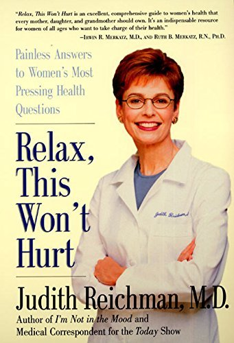 Judith Reichman Relax This Won't Hurt Painless Answers To Women's Most Pressing Health