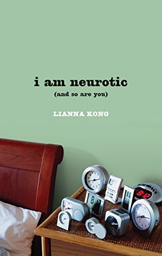 Lianna Kong I Am Neurotic (and So Are You)