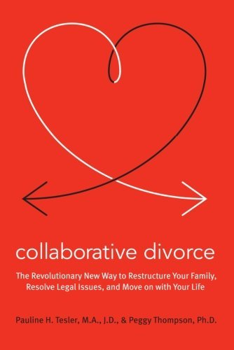 Pauline H. Tesler Collaborative Divorce The Revolutionary New Way To Restructure Your Fam