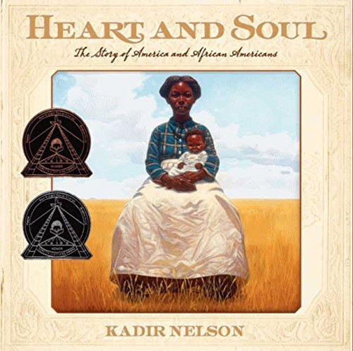 Kadir Nelson Heart And Soul The Story Of America And African Americans