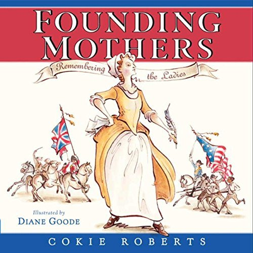 Cokie Roberts Founding Mothers Remembering The Ladies