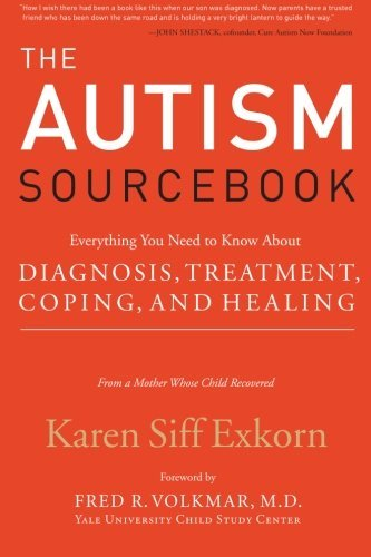 Karen Siff Exkorn The Autism Sourcebook Everything You Need To Know About Diagnosis Trea
