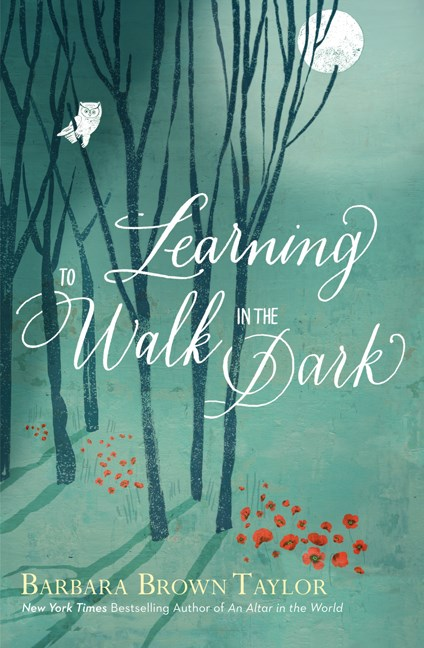 Barbara Brown Taylor Learning To Walk In The Dark