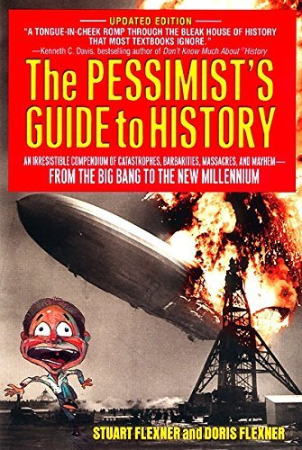 Doris Flexner The Pessimist's Guide To History An Irresistible Compendium Of Catastrophes Barba