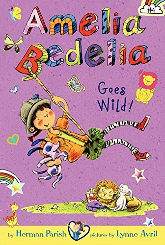Herman Parish Amelia Bedelia Chapter Book #4 Amelia Bedelia Goes Wild!