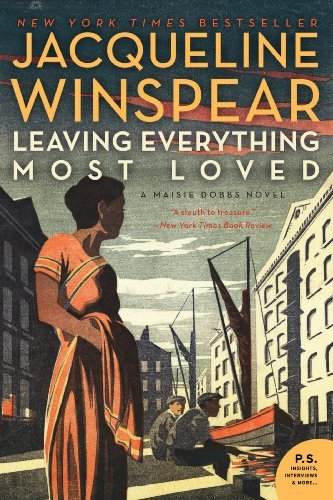 Jacqueline Winspear Leaving Everything Most Loved A Maisie Dobbs Novel