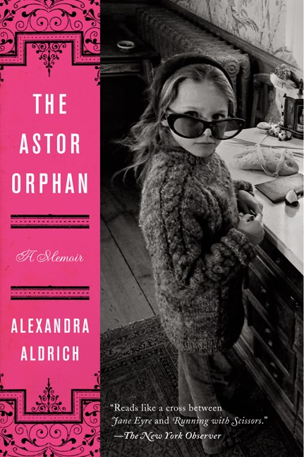 Alexandra Aldrich The Astor Orphan