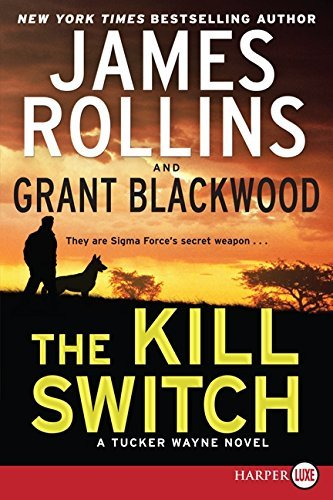 James Rollins The Kill Switch A Tucker Wayne Novel Large Print