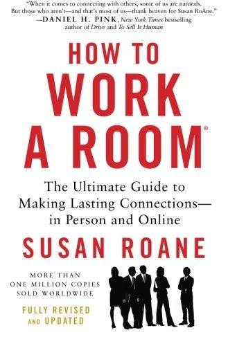 Susan Roane How To Work A Room The Ultimate Guide To Making Lasting Connections Revised Update