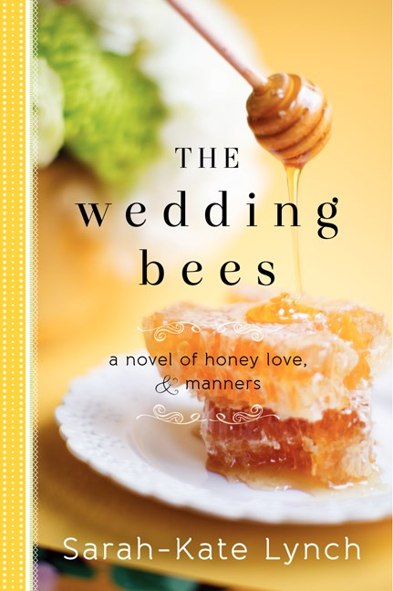 Sarah Kate Lynch The Wedding Bees A Novel Of Honey Love And Manners