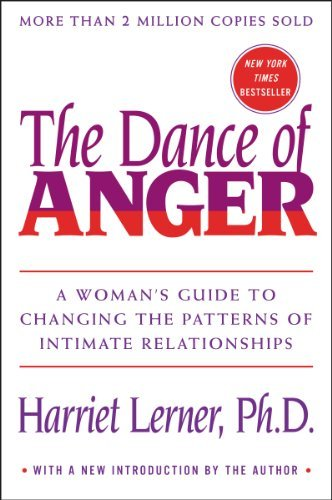 Harriet Lerner The Dance Of Anger A Woman's Guide To Changing The Patterns Of Intim