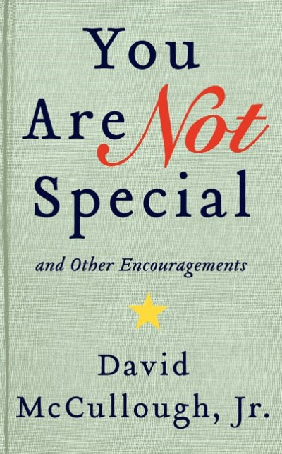 Jr. David Mccullough You Are Not Special And Other Encouragements