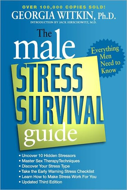 Georgia Phd Witkin The Male Stress Survival Guide Third Edition Everything Men Need To Know 0003 Edition;