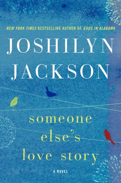 Joshilyn Jackson Someone Else's Love Story