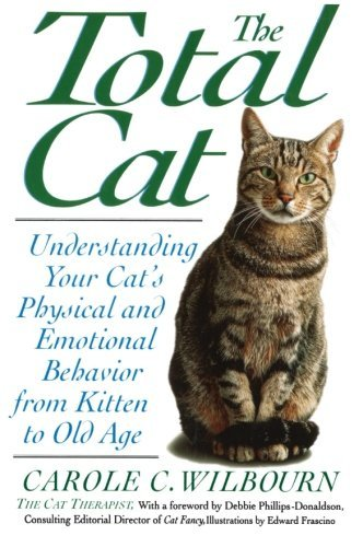 Carole Wilbourn The Total Cat Understanding Your Cat's Physical And Emotional B