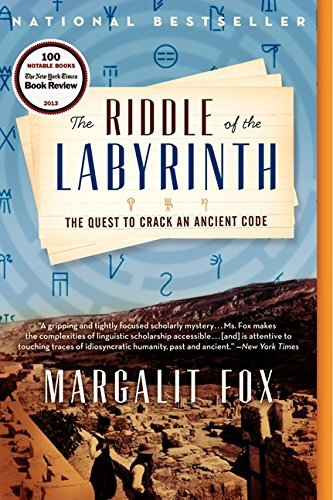 Margalit Fox The Riddle Of The Labyrinth The Quest To Crack An Ancient Code