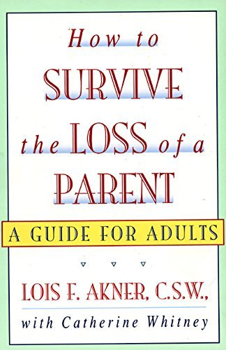 Lois F. Akner How To Survive The Loss Of A Parent