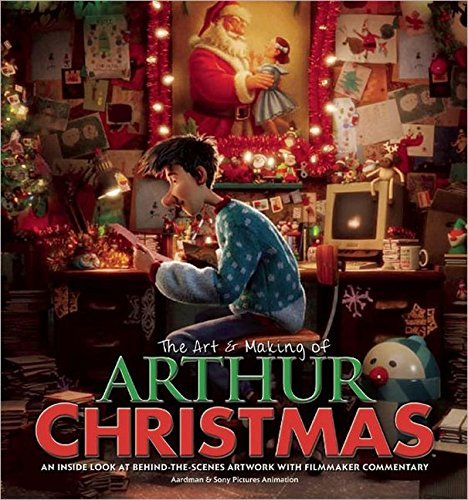 Aardman And Sony Pictures Animation The Art & Making Of Arthur Christmas An Inside Look At Behind The Scenes Artwork With