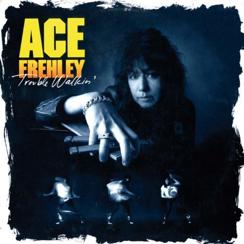 Ace Frehley Trouble Walkin'