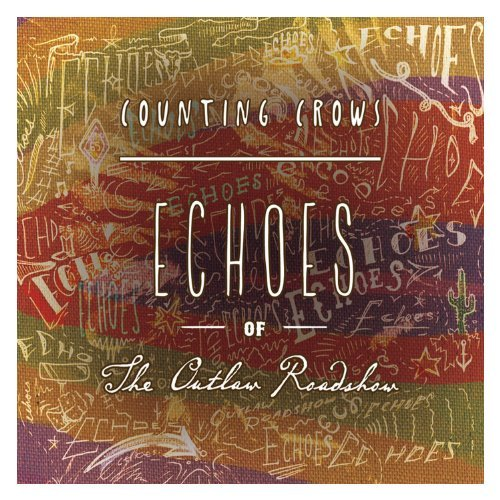Counting Crows Echoes Of The Outlaw Roadshow