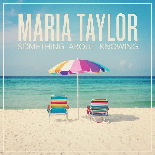 Maria Taylor Something About Knowing Incl. Digital Download