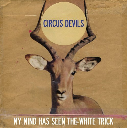 Circus Devils My Mind Has Seen The White Tri
