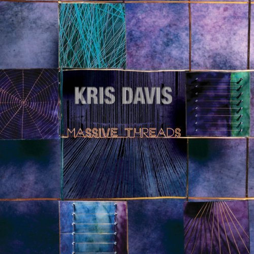 Kris Davis Massive Threads