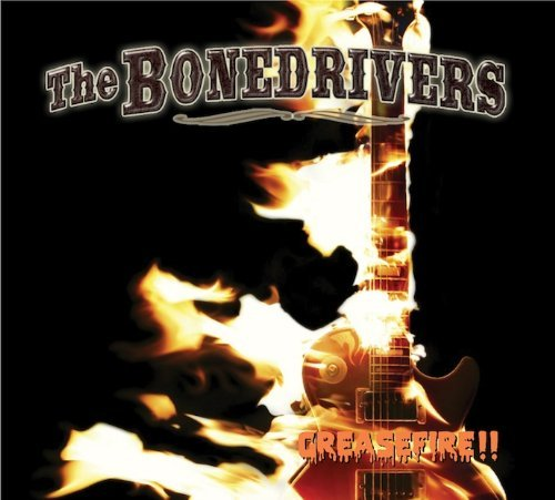 Bonedrivers Greasefire!!
