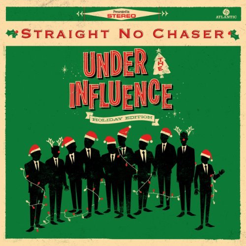 Straight No Chaser Under The Influence Holiday E