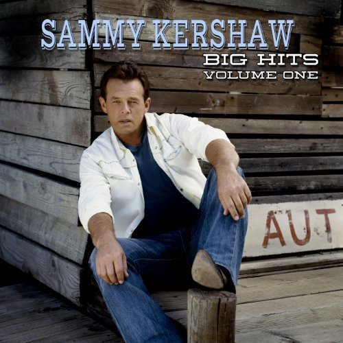 Sammy Kershaw Vol. 1 Sammy Kershaw Big Hits