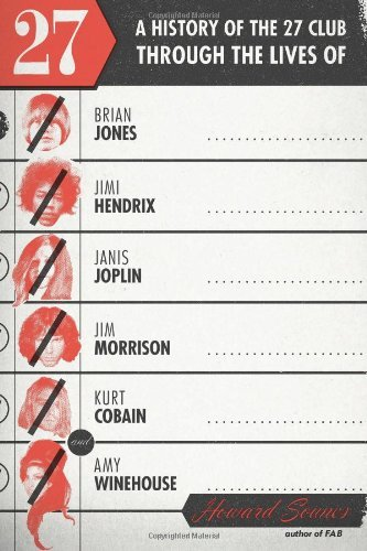 Howard Sounes 27 A History Of The 27 Club Through The Lives Of Bri