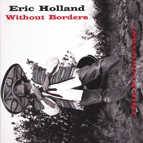 Eric Holland Without Borders (sin Fronteras