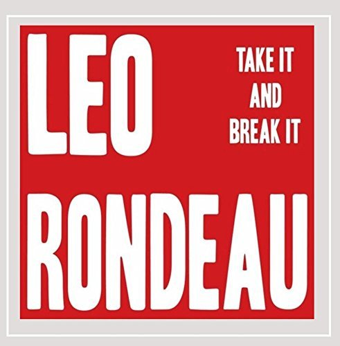 Leo Rondeau Take It & Break It