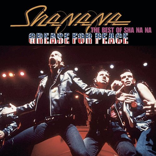 Sha Na Na Grease For Peace Best Of