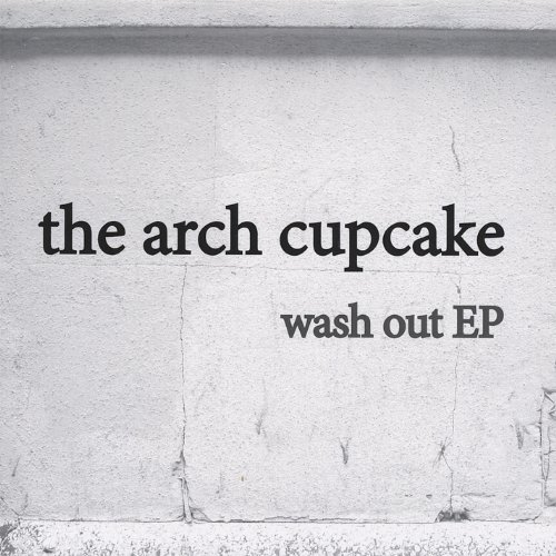 Arch Cupcake Wash Out Ep