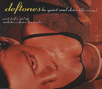 Deftones Be Quiet & Drive Import Gbr Pt. 2