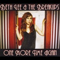 Beth Lee & The Breakups One More Time Again